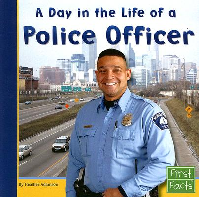 A Day in the Life of a Police Officer By Adamson, Heather